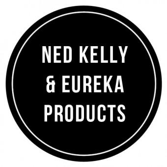 Ned Kelly & Eureka Products