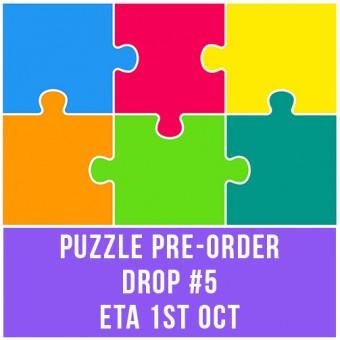PUZZLE PRE-ORDER DROP #5 - ETA 1st OCT - OPEN